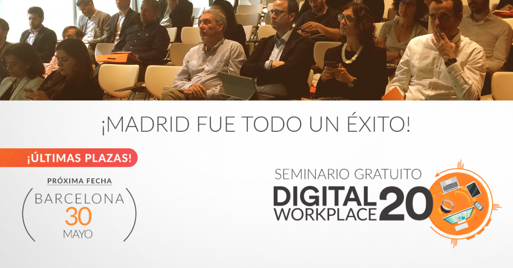 Digital Workplace 2020 conquista Madrid y aterriza en Barcelona