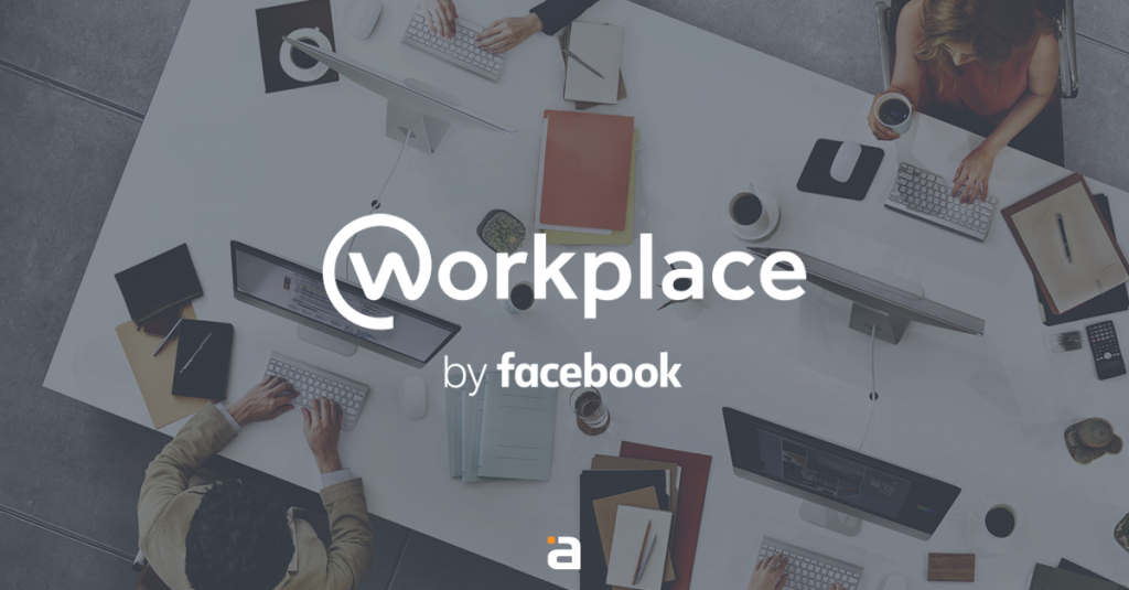 Facebook y su Workplace, del ocio al entorno laboral.